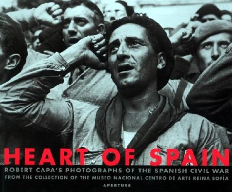 Heart of Spain: Robert Capa's Photographs of the Spanish Civil War: Catherine Coleman, Juan P....