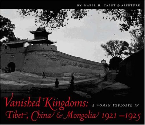 9781931788182: Vanished Kingdoms: A Woman Explorer in Tibet, China, and Mongolia 1921-1925