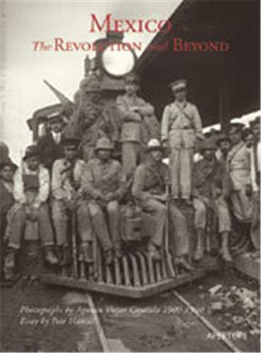 Mexico, The Revolution and Beyond: Casasola, Agustin Victor(photographer); Ortiz Monasterio, Pablo ...
