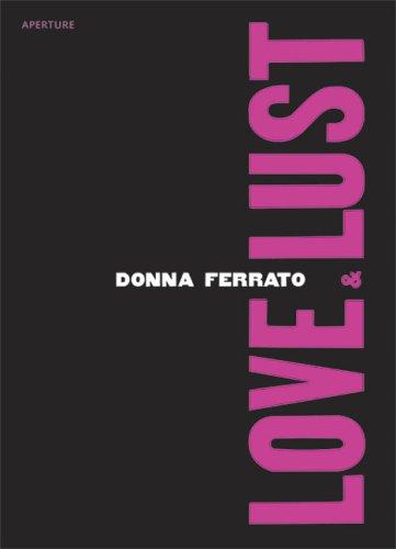 Love and Lust: Donna Ferrato