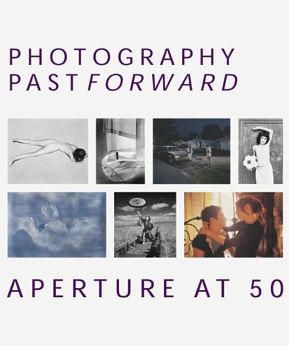 9781931788373: Photography Pastforward: Aperture at 50
