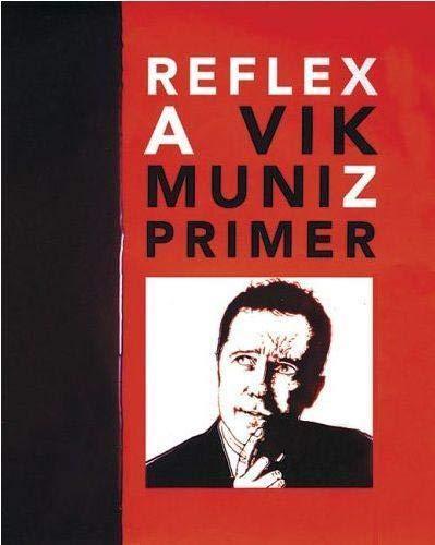 9781931788403: Vik Muniz: Reflex: A Vik Muniz Primer