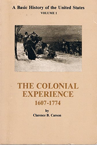 9781931789097: The Colonial Experience 1607-1774 (A Basic History of the United States)