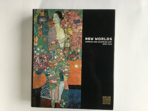 New Worlds: German and Austrian Art, 1890-1940: Price, Renee, editor, et al.