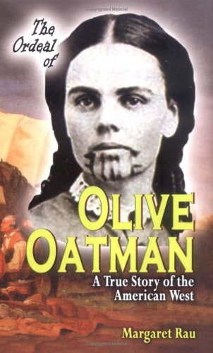 9781931798099: The Ordeal of Olive Oatman: A True Story of the American West (Women of the Frontier)
