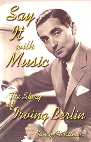 9781931798129: Say It With Music: The Story of Irving Berlin (Modern Music Masters)