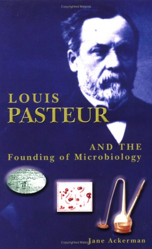 9781931798136: Louis Pasteur: And the Founding of Microbiology (Renaissance Scientists)