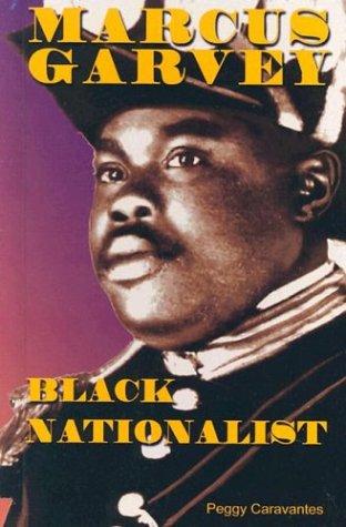 Marcus Garvey: Black Nationalist (Notable Americans): Caravantes, Peggy