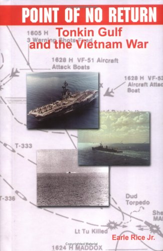 Point of No Return: Tonkin Gulf and the Vietnam War (First Battles): Earle Rice