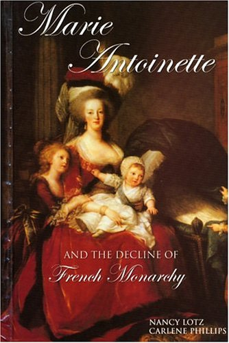 Marie Antoinette and the Decline of French: Lotz, Nancy, Phillips,