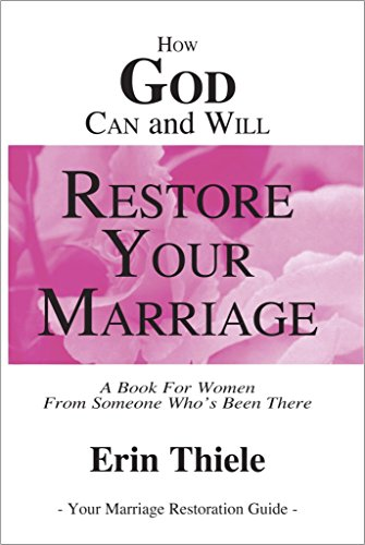 9781931800006: How God Can and Will Restore Your Marriage
