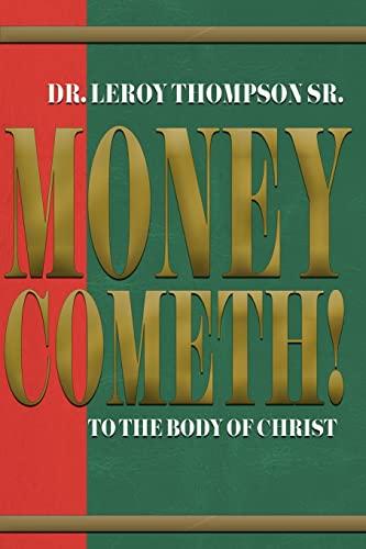 Money Cometh: LEROY, THOMPSON