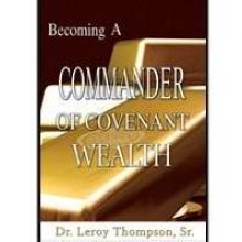 Becoming A Commander Of Covenant Wealth: LEROY, THOMPSON