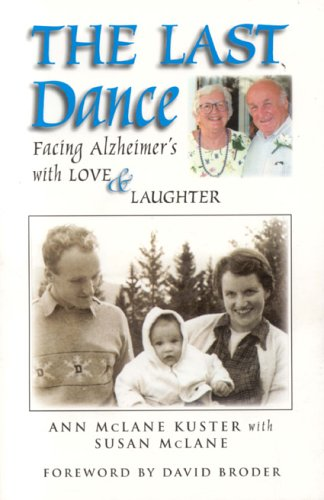 The Last Dance: Facing Alzheimer's with Love & Laughter: Kuster, Ann McLane; McLane, Susan