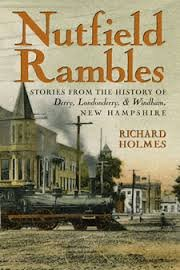Nutfield Rambles stories from the history of Derry, Londonderry & Windham New Hamphire (1931807647) by Richard Holmes