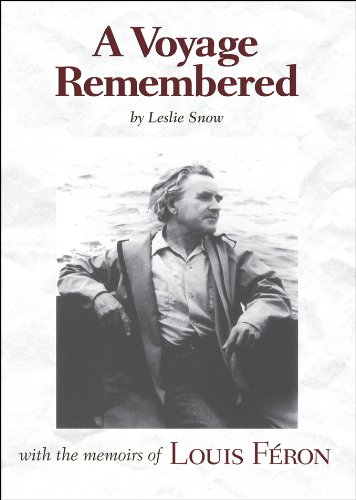 A Voyage Remembered: With the Memoirs of: Snow, Leslie; Féron,