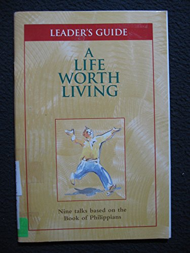 A Life Worth Living Leader's Guide: Alpha USA