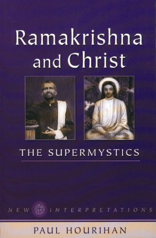9781931816007: Ramakrishna & Christ, the Supermystics: New Interpretations