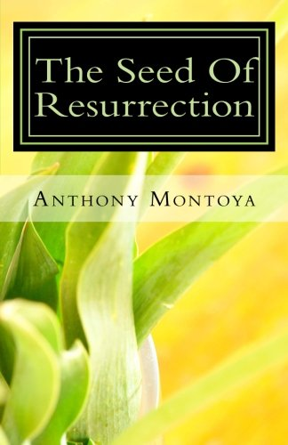 9781931820134: The Seed Of Resurrection