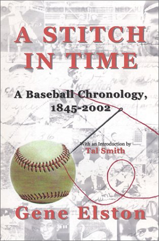 9781931823036: A Stitch in Time: A Baseball Chronology, 1845-2002