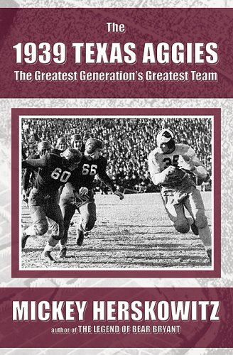 9781931823395: The 1939 Texas Aggies: The Greatest Generation's Greatest Team