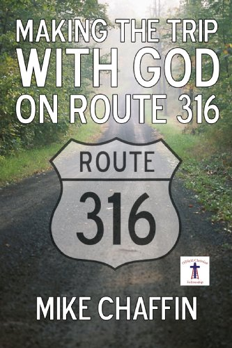 Making The Trip With God on Route 316: Mike Chaffin