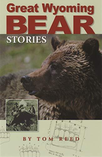9781931832304: Great Wyoming Bear Stories