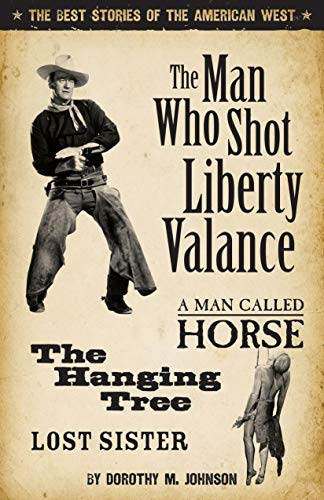 9781931832588: The Man Who Shot Liberty Valance: And a Man Called Horse, the Hanging Tree, and Lost Sister