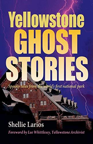 Yellowstone Ghost Stories: Shellie Larios