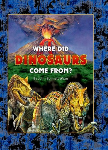9781931832991: Where Did Dinosaurs Come From?