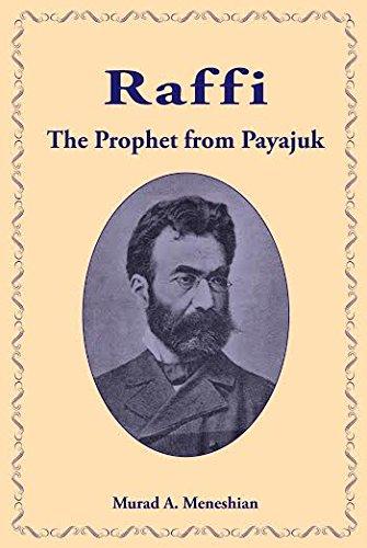Raffi; The Prophet from Payajuk: Meneshian, Murad A.