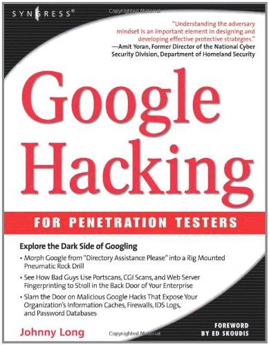 Google Hacking for Penetration Testers, Volume 1: Long, Johnny; Ed