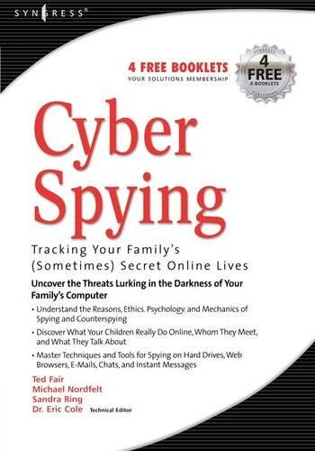 9781931836418: Cyber Spying: Tracking Your Family's (Sometimes) Secret Online Lives