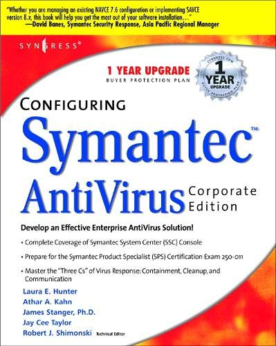 Configuring Symantec AntiVirus Enterprise Edition: Laura E. Hunter; Robert J. Shimonski; Jay Cee ...