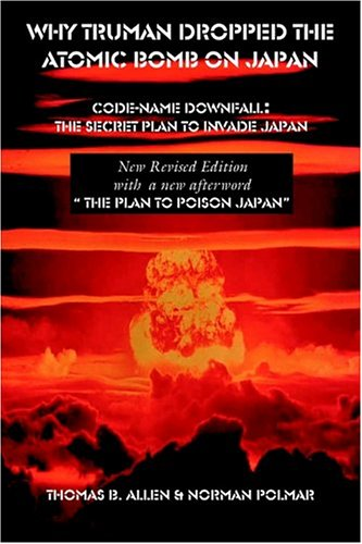 Why Truman Dropped the Atomic Bomb on Japan (1931839387) by Thomas B. Allen; Norman Polmar