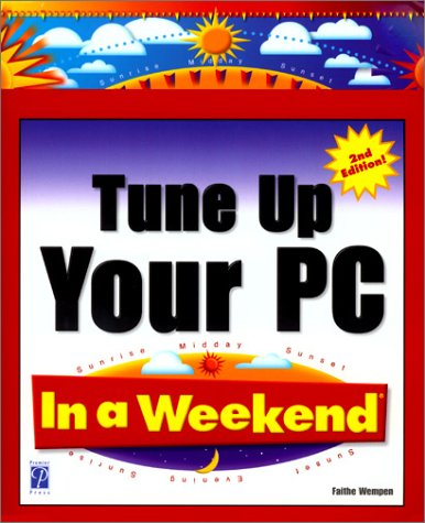 9781931841030: Tune Up Your PC In a Weekend, 2nd Edition