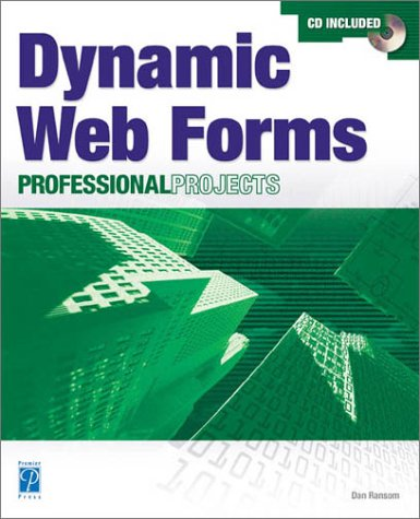 9781931841139: Dynamic Web Forms Professional Projects