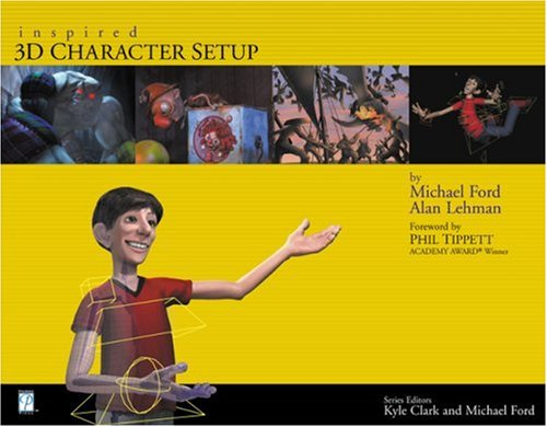 Inspired 3D Character Setup (9781931841511) by Michael Ford; Alan Lehman