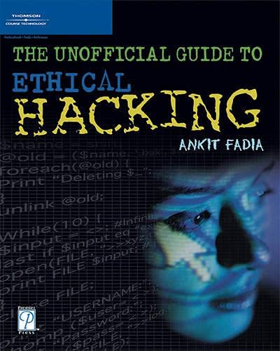 The Unofficial Guide to Ethical Hacking (Miscellaneous): Fadia, Ankit