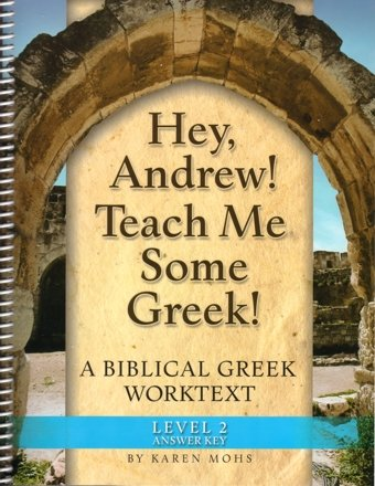 9781931842075: Hey, Andrew! Teach Me Some Greek! Level 2, Full Text Answer Key