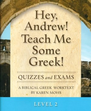 9781931842099: Hey, Andrew! Teach Me Some Greek! Level 2, Quizzes and Exams