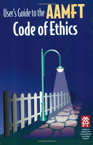 9781931846059: User's Guide to the AAMFT Code of Ethics