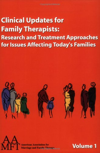 9781931846097: Clinical Updates for Family Therapists: Research and Treatment Approaches for Issues Affecting Today's Families, Vol. 1