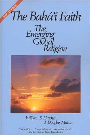 9781931847063: The Baha'i Faith: The Emerging Global Religion