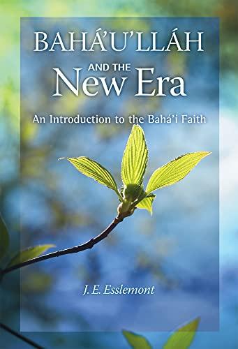 9781931847278: Baha'u'llah and the New Era: An Introduction to the Baha'i Faith