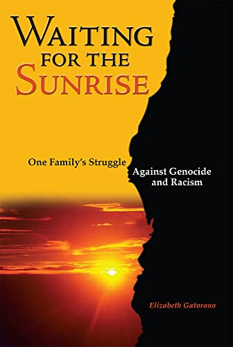 9781931847452: Waiting for the Sunrise: One Family's Struggle Against Genocide and Racism