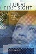 9781931847674: Life at First Sight: Finding the Divine in the Details
