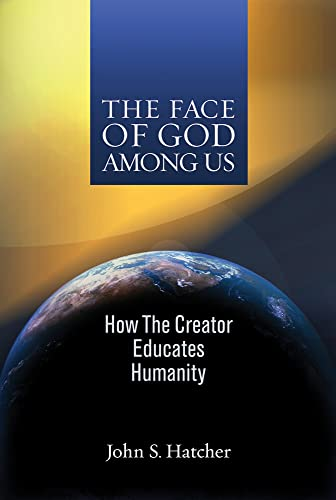 9781931847704: The Face of God Among Us: How the Creator Educates Humanity