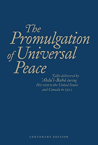 9781931847988: The Promulgation of Universal Peace: Talks Delivered by Abdu'l-baha During His Visit to the United States and Canada in 1912: Centenary Edition