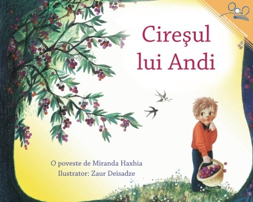 Ciresul lui Andi | Andy's Cherry Tree (Romanian Edition): Miranda Haxhia